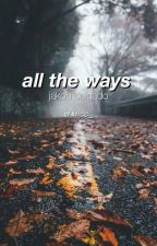 All the Ways // Jakob Delgado au by staticc_