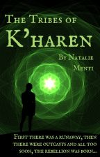 The Tribes of K'haren #Wattys2016 by Sornea