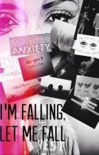 I'm Falling, Let Me Fall by wowshae