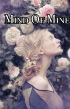 Mind Of Mine  by SamEvans2111