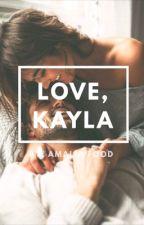 Love, Kayla by Amaluvfood