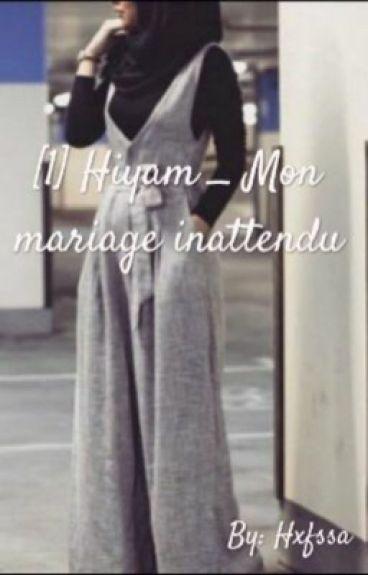 Hiyam _ Mon mariage inattendu