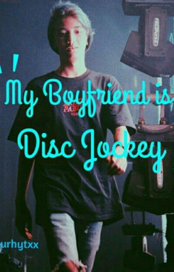 My Boyfriend is Disc Jockey