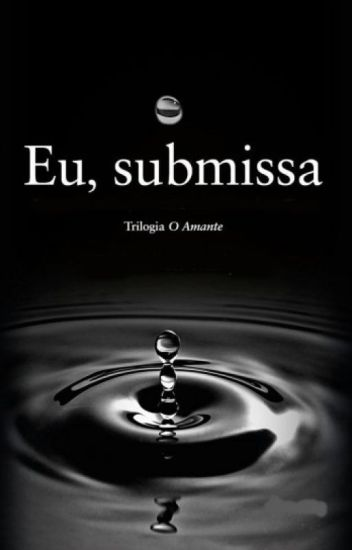 Eu, Submissa - O Amante Vol 02
