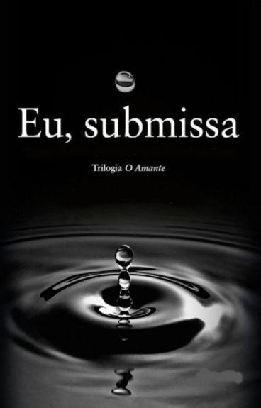 Eu, Submissa - O Amante Vol 02
