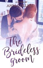 The Brideless Groom by iamanncollins