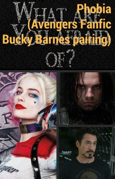 Phobia (Avengers Fanfic - Bucky Barnes pairing)