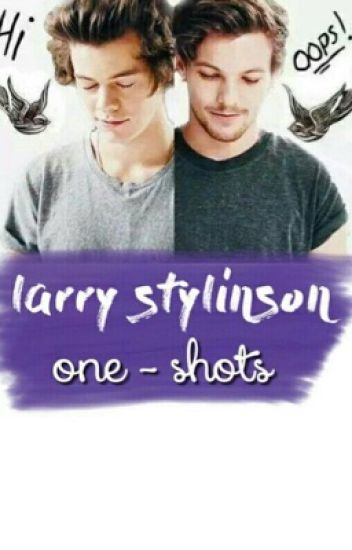 larry stylinson one-shots ✔