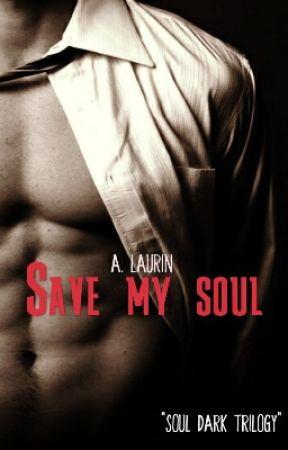 Sαve my soul ( versione completa Disponibile su Amazon iBooks Kobo Feltrinelli ) by Alex_Laurin