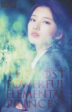 The Lost Powerful Elemental Princess by Pretty_City_Girl