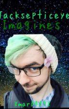 Jacksepticeye Imagines  by Xmar0409X