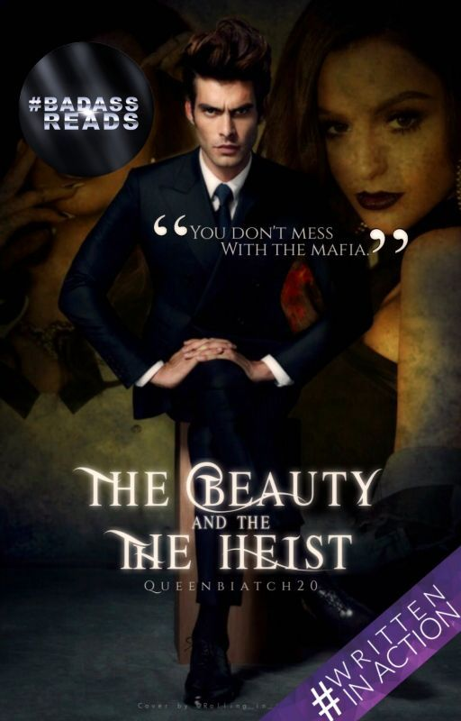 The Beauty And The Heist (Mafia) #wattys2016 by -LizaStone