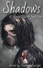 Shadows| A Winter Soldier fanfiction by ShadowsOnStarlight_