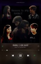 RIARKLE Playlist || oneshots  by mrsclutterbuckett
