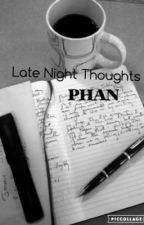 Late Night Thoughts; Phan by leavemeimphangirling