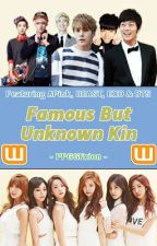 Famous But Unknown Kin (APink, EXO, BTS & BEAST Fanfic) [#Wattys2016] by PPGGFXion