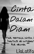Cinta Dalam Diam  by LiaLatifah27