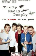 Truly Madly Deeply by hey_sluts