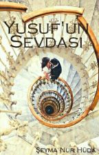 YUSUF'UN SEVDASI by seymanurhuda