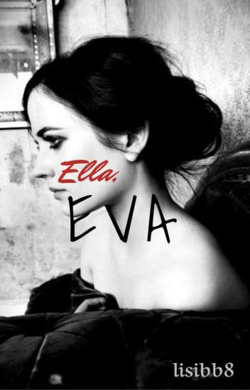 Ella, Eva