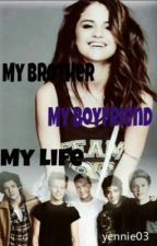 My Brother,my Boyfriend, my life (1D FF)  by yennie03