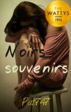 Noirs souvenirs by Pat747