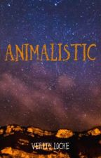 Animalistic by VerityLocke