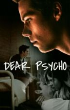 Dear Psycho (In Bearbeitung) by OneOfThisCranks