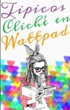 Típicos clichés de Wattpad by historiasfelices