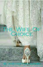 4. The Wife Of Choice by raehanfitriaazahra