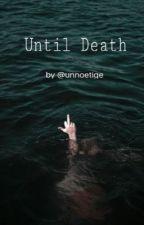 Until Death  by unnoetige