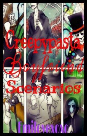 Creepypasta boyfriend scenarios by emilovexoxo