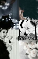 BAD WEDDING...  by kim_krystal88