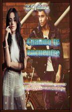 Cuando Te Encuentre by Queen27romance4