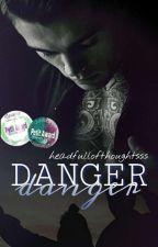 Danger | #EtherealAward17 #Wattbooks2017 #InfinityAward17 #SternenlichtAward17 by headfullofthoughtsss