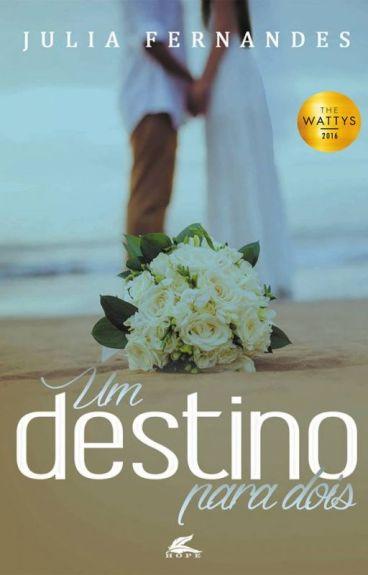 Um destino para dois (Livro vencedor do Wattys 2016)