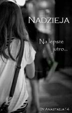 Nadzieja  by Anastazja14