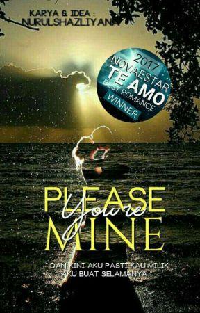 Please, You're Mine ! by nurulshazliyana