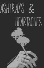 Ashtrays & Heartaches  by twerkitforlove