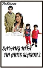Sayang.. Kita Ini Artis Season 2 by TinStories