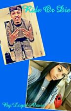 Ride Or Die (August Alsina and India Westbrooks Love Story) by BeautyfulDyamond