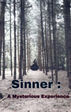 Sinner : A Mysterious Experience #Wattys2016 by Devakibb