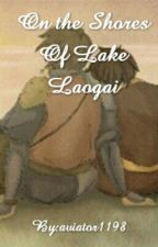 On The Shores Of Lake Laogai (Jetko Fan fiction) by aviator1198
