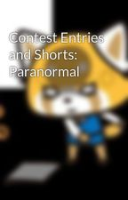Contest Entries and Shorts: Paranormal by Queen_Raiden