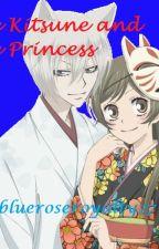 The Kitsune and The Princess by blueroseroyalty27