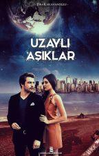 Uzaylı Aşıklar  by EsraKarahanoglu