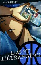 Kuroko no Basket :                       L'as et l'étrangere  by moonlight408