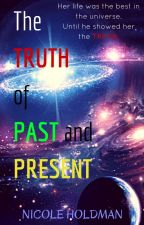 The Truth of Past and Present by Moon_of_Fire