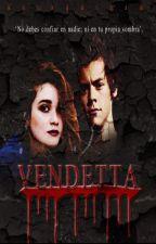 Vendetta {Harry Styles} TERMINADA by harshdream
