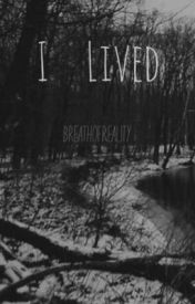 I Lived by breathofreality